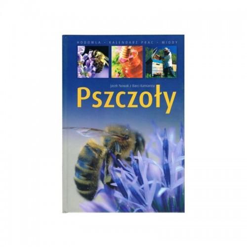 Książka Pszczoły- poradnik hodowca- Jacek Nowak z Barci Kamianna